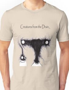 the creatures from the drain 20 Unisex T-Shirt