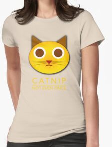Catnip - not even once Womens Fitted T-Shirt