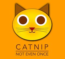 Catnip - not even once by jaxxx