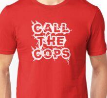 Call The Cops Unisex T-Shirt