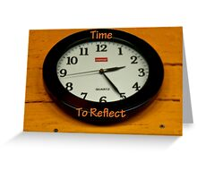 Time to Reflect...*PLEASE READ* Greeting Card