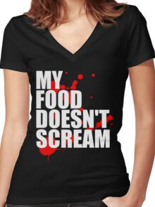 My Food Doesn't Scream Women's Fitted V-Neck T-Shirt