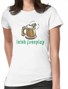 Funny Irish Foreplay Womens Fitted T-Shirt