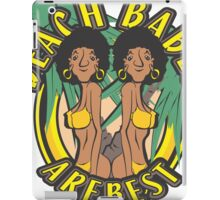 BEACH BABES ARE BEST iPad Case/Skin
