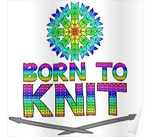 Born To Knit Rainbow Poster