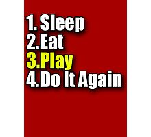 Sleep Eat Play - Have Fun T-Shirt - Enjoy Sticker - Kids Jumpsuit Motto  Photographic Print