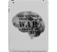 Conscientious Objector to the War That's in my Mind iPad Case/Skin
