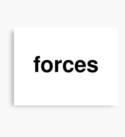 forces Canvas Print