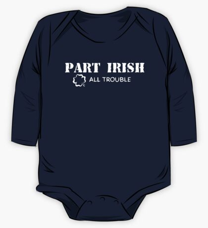 Part Irish All Trouble One Piece - Long Sleeve