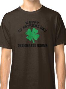 St Patrick's Day Designated Drunk Classic T-Shirt