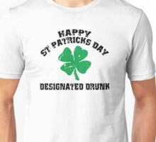 St Patrick's Day Designated Drunk Unisex T-Shirt