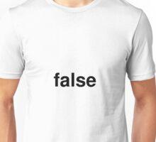 false Unisex T-Shirt