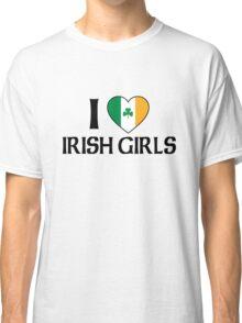 I Love Irish Girls Classic T-Shirt