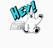 Hey! Polar Bear Unisex T-Shirt