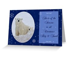A Happy Holidays to All Creatures Big and Small Greeting Card