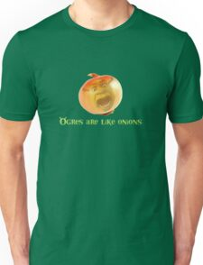 Ogres are like onions Unisex T-Shirt