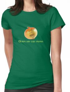 Ogres are like onions Womens Fitted T-Shirt