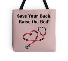 Save Your Back, Raise The Bed! Tote Bag