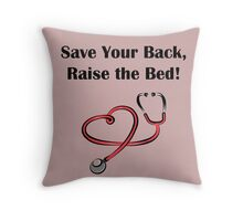 Save Your Back, Raise The Bed! Throw Pillow