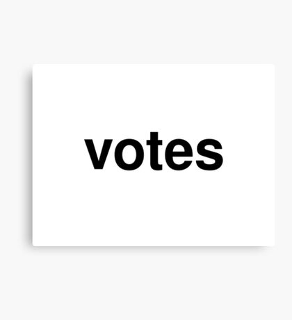 votes Canvas Print