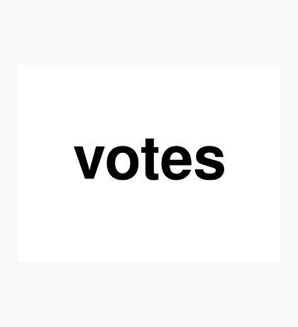 votes Photographic Print