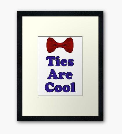 Who Says - Bow Ties Are Cool - Doctor Orders T-Shirt Sticker Framed Print