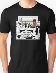 Not the droids... T-Shirt