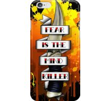 Fear is the Mind Killer.  iPhone Case/Skin