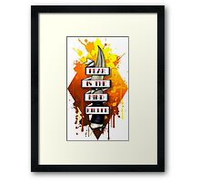 Fear is the Mind Killer.  Framed Print