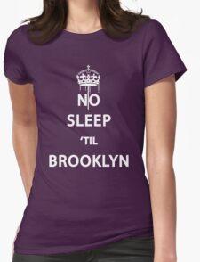 No Sleep 'till Brooklyn Womens Fitted T-Shirt