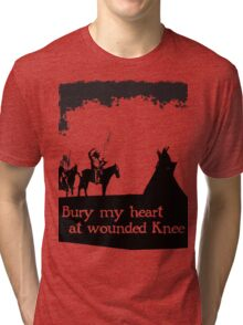 CANKPE OPI WAKPALA / WOUNDED KNEE Tri-blend T-Shirt