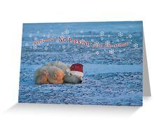 No peeking until Christmas! Greeting Card