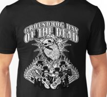 Groundhog Day of the Dead Unisex T-Shirt