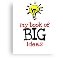 My book of BIG ideas Canvas Print