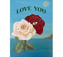 ROSES,  LOVE  YOU  Photographic Print