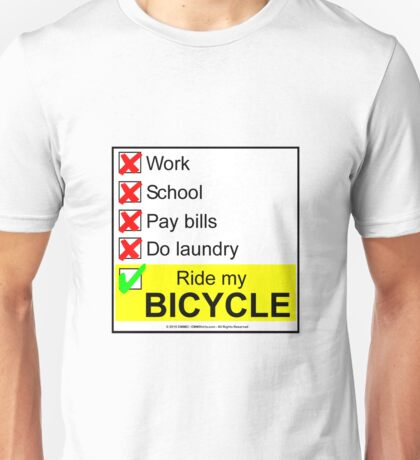 Work, School...Or Ride My Bicycle Unisex T-Shirt