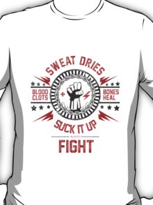 Suck It Up and Fight (white) T-Shirt
