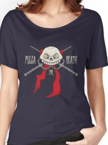 PIZZA or DEATH Women's Relaxed Fit T-Shirt