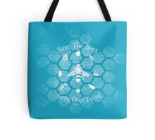 Save The Bees, Save Our Food Tote Bag