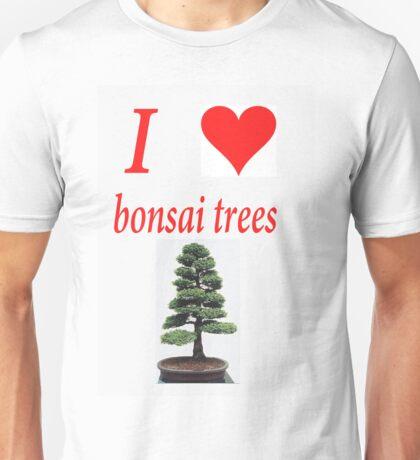 I LOVE BONSAI TREES Unisex T-Shirt