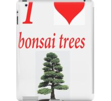 I LOVE BONSAI TREES iPad Case/Skin
