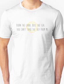 Burn the Land, Boil the Sea Unisex T-Shirt