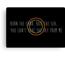 Burn the Land, Boil the Sea (White) Canvas Print