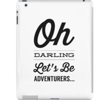 Oh Darling Let's Be Adventurers... iPad Case/Skin