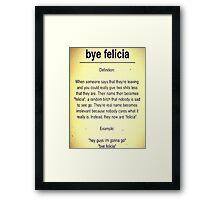 Bye Felicia Definition Framed Print