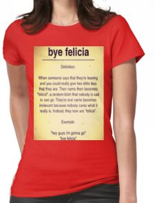 Bye Felicia Definition Womens Fitted T-Shirt