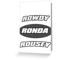 Rowdy Ronda Rousey Greeting Card