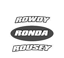 Rowdy Ronda Rousey Photographic Print