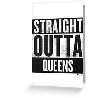 straight out of queens Greeting Card