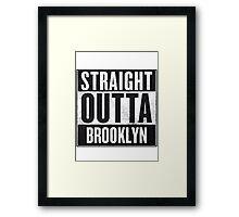 Straight Outta Brooklyn Framed Print